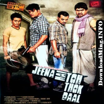 Jeena Hai Toh Thok Daal (2012)MP3 Songs