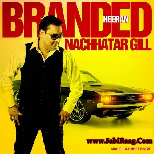 Nachhatar Gill - Branded Heeran Mp3 and Lyrics
